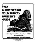 2003 Maine Spring Wild Turkey Hunter's Guide