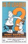 Is it Loaded? Hunt Safely and Have a Good Time! (Poster) by Governor's Committee on Hunting Safety and Maine Department of Inland Fisheries and Game