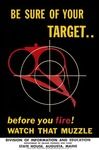 Be Sure of Your Target.. Before You FIre! Watch That Muzzle (Poster)