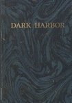 Facts and Fancies and Repetitions About Dark Harbor by One of the Very Oldest Cottagers [1890-1932] / Mrs. E. A. Daniels (Caroline T. Daniels) Written at Four-score Years and Many More for my Niece Edna Holbrook Barger by Caroline T. Daniels