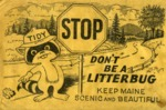 Don't Be a Litterbug : Keep Maine Scenic and Beautiful