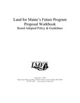 Land for Maine's Future Program Proposal Workbook Board Adopted Policy & Guidelines, 2002 by Land for Maine's Future