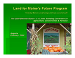 Land for Maine's Future Program : Protecting Maine's Natural Heritage and Future Economic Health (2009 Biennial Report)