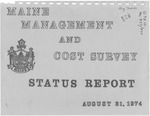 Maine Management and Cost Survey : A Status Report, August 31, 1974