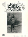 Maine Running & Outing Magazine Vol. 6 No. 4 April 1985