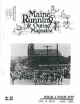 Maine Running & Outing Magazine Vol. 6 No. 6 June 1985