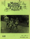 Maine Running & Outing Magazine Vol. 6 No. 11 November 1985 by Robert E. Booker