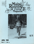 Maine Running & Outing Magazine Vol. 7 No. 4 April 1986 by Robert E. Booker