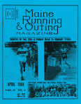 Maine Running & Outing Magazine Vol. 9 No. 4 April 1988