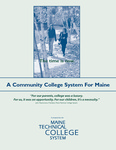 The Time Is Now. A Community College System for Maine, 2002 by Maine Technical College System