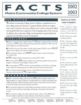Maine Community College System Facts 2002-2003 by Maine Community College System
