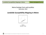 Landslide Susceptibility Mapping in Maine by Michael E. Foley