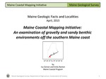 Maine Coastal Mapping Initiative: An examination of gravelly and sandy benthic environments off the southern Maine coast by Ivy Ozmon and Emily Norton