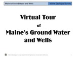Virtual Tour of Maine's Ground Water and Wells by Maine Geological Survey