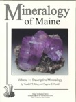 Mineralogy of Maine, Volume 1: Descriptive mineralogy