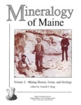 Mineralogy of Maine, Volume 2: Mining History, Gems, and Geology