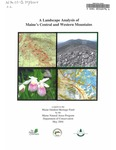 A Landscape Analysis of Maine's Central and Western Mountains by Maine Natural Areas Program