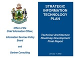 Strategic Information Technology Plan : Technical Architecture Roadmap Development Final Report (2002) by Office of the Chief Information Officer and Gartner Consulting