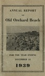 Annual Report of Old Orchard Beach for the Year Ending December 31, 1939 by Town of Old Orchard