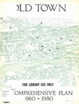 Old Town Comprehensive Plan 1960 ~ 1980 by Hans K. F. Klunder and Maine Department of Economic Development