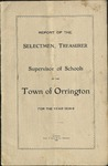 Annual Report of the Selectmen, Treasurer and Supervisor of Schools of the Town or Orrington for the Year 1908-1909 by Town of Orrington, Maine