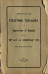 Annual Report of the Selectmen, Treasurer and Supervisor of Schools of the Town or Orrington for the Year 1910-1911 by Town of Orrington, Maine