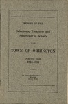 Annual Report of the Selectmen, Treasurer and Supervisor of Schools of the Town or Orrington for the Year 1913-1914 by Town of Orrington, Maine