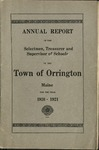 Annual Report of the Selectmen, Treasurer and Supervisor of Schools of the Town or Orrington for the Year 1920-1921 by Town of Orrington, Maine