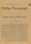 Supplement to Phillips Phonograph- What Gold Cannot Buy by Phillips Phonograph Newspaper