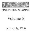 Pine Tree Magazine, Vol. V