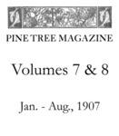 Pine Tree Magazine, Vol. VII & VIII
