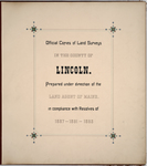 Page 00. Official copies of Land Surveys in the County of Lincoln. by Land Agent of Maine