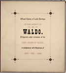 Page 00. Official copies of Land Surveys in the County of Waldo. by Land Agent of Maine