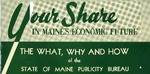 Your Share in Maine's Economic Future by Maine Publicity Bureau
