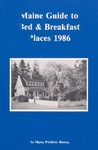 Maine Guide to Bed & Breakfast Places 1986 by Maine Publicity Bureau