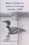 Maine Guide to Camp & Cottage Rentals 1990 by Maine Publicity Bureau