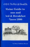 Maine Guide to Inns and Bed & Breakfast Places 1990 by Maine Publicity Bureau