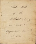 Clerk's Book of the Methodist Society in Readfield Organized March 27 1826 Part 1 by Readfield Methodist Society