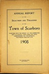 Scarboro Annual Report - 1908 by Town of Scarborough, Maine