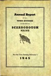 Scarborough Annual Report - 1945 by Town of Scarborough