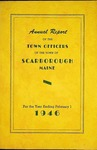 Scarborough Annual Report - 1946 by Town of Scarborough