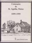 Centenaire de Ste. Agatha, Maine 1899-1999