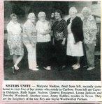 Newspaper Clipping - Captola (Wardwell) Dahlgren; Ruth (Wardwell) Sager; Marjorie (Wardwell) Nadeau; Geneva (Wardwell) Rossignol; Leona (Wardwell) Jackson; Dorothy Wardwell - daughters of Leroy & Sigrid Wardwell.