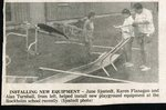 Newspaper clipping - 1988 - Jane Sjostedt, Karen Flanagan and Alan Turnbull install new playground equipment at the Stockholm school