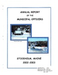 Stockholm, ME Town Report - 2002 - 2003 by Municipal Officers of Stockholm, Maine
