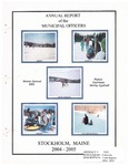 Stockholm, ME Town Report - 2004 - 2005 by Municipal Officers of Stockholm, Maine