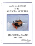 Stockholm, ME Town Report - 2008 - 2009 by Municipal Officers of Stockholm, Maine