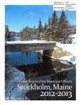Stockholm, ME Town Report - 2012 - 2013 by Municipal Officers of Stockholm, Maine