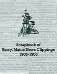 Scrapbook of News Clippings from Surry, Maine 1905-1906 by Unknown
