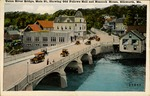 Union River Bridge, Main St., Showing Odd Fellows Hall and Hancock House, Ellsworth, Maine Postcard